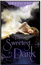 The Sweetest Dark by Shana Abé