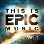 This is Epic Music Vol 1